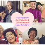 11 Quotes From Tun Mahathir And Tun Siti Hasmah About Each Other