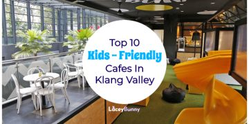 Top 10 Kids Friendly Cafes in Klang Valley