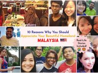 10 Reasons Why You Should Appreciate Your Beautiful Homeland - Malaysia [Real-Life Stories Included]