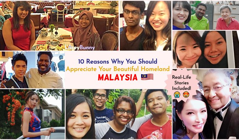 10 Reasons Why You Should Appreciate Your Beautiful Homeland – Malaysia [Real-Life Stories Included]