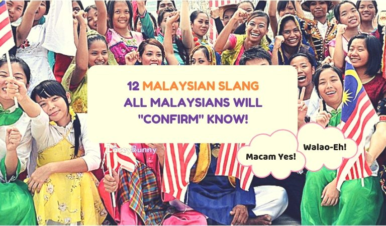 """12 Malaysian Slang All Malaysians Will """"Confirm"""" Know!"""