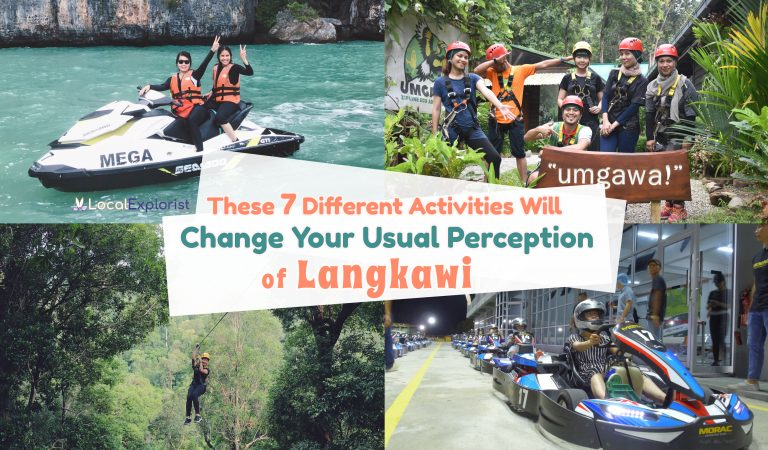 These 7 Different Activities Will Change Your Usual Perception of Langkawi!