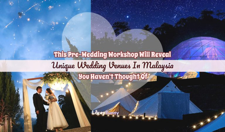 This Pre-Wedding Workshop Will Reveal Unique Wedding Venues in Malaysia You Haven't Thought Of