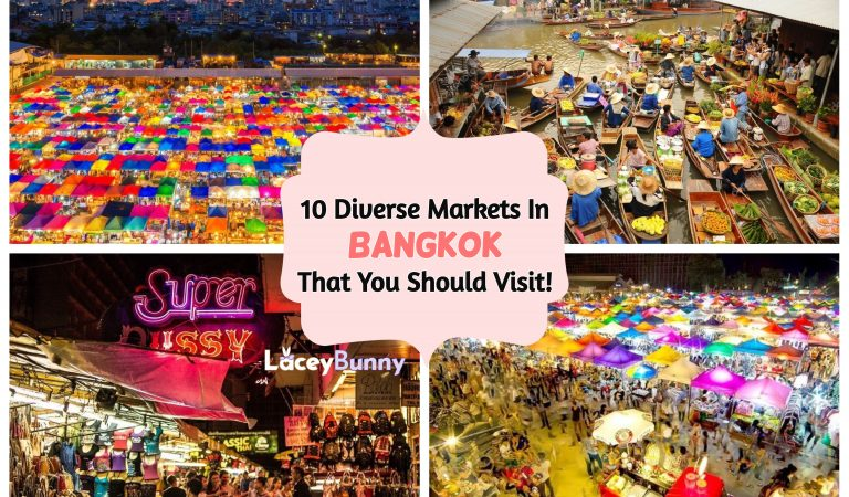 10 Diverse Markets In Bangkok That You Should Visit!