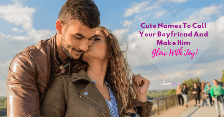 Cute Names To Call Your Boyfriend