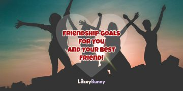 Friendship Goals For You And Your Best Friend!