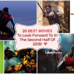 20 Best Movies To Look Forward To In The Second Half Of 2018!
