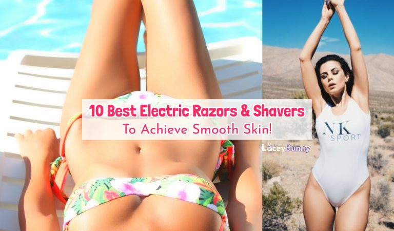 10 Best Electric Razors & Shavers For Women To Achieve Smooth Skin
