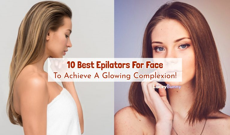 10 Best Epilators For Face To Achieve A Glowing Complexion!