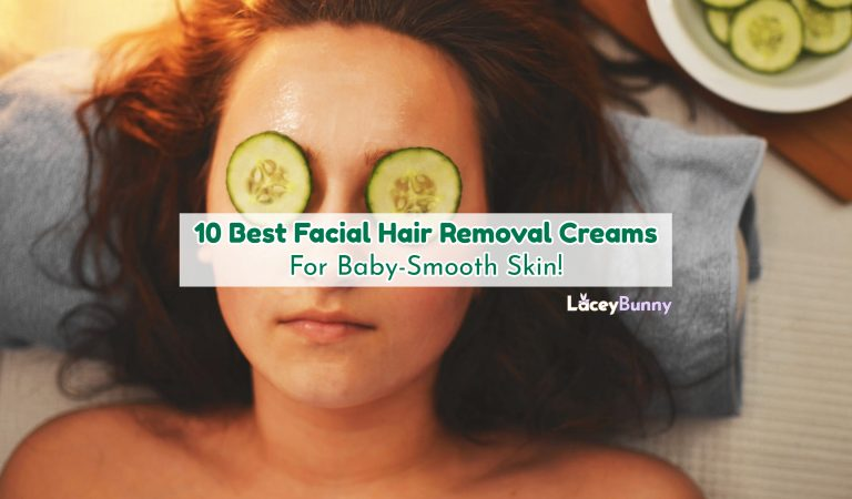 10 Best Facial Hair Removal Creams For Baby-Smooth Skin!